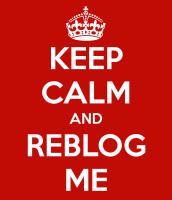 keep-calm-and-reblog-me-3